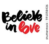 believe in love. motivational... | Shutterstock .eps vector #591058436