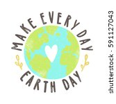 Make Every Day Earth Day....