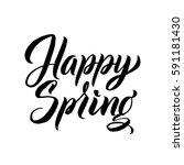 happy spring hand lettering... | Shutterstock .eps vector #591181430