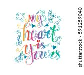 my heart is yours hand... | Shutterstock .eps vector #591259040