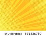 warm orange pop art retro comic ... | Shutterstock .eps vector #591536750