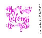 my heart belongs to you. hand... | Shutterstock .eps vector #591635990