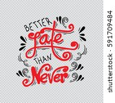 better late than never hand... | Shutterstock .eps vector #591709484