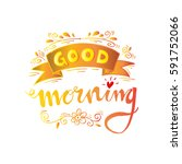 good morning hand lettering | Shutterstock .eps vector #591752066