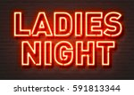 ladies night neon sign on brick ... | Shutterstock . vector #591813344