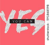 yes you can. typography for... | Shutterstock .eps vector #591868598