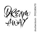 dream away calligraphy or hand...   Shutterstock .eps vector #592180670