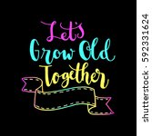 let's grow old together. hand...   Shutterstock .eps vector #592331624