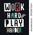 work hard play harder slogan... | Shutterstock .eps vector #593367314
