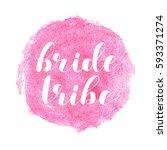 bride tribe. brush hand... | Shutterstock .eps vector #593371274