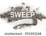 Small photo of Word sweep written in accumulated pile of grey dirt, filth, dust, ash, soil as cleaning, dusting, sweeping, clean, filthy, dirty, hygiene concept background