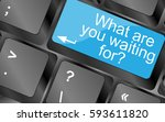 what are you waiting for. ... | Shutterstock . vector #593611820
