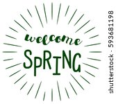 inscription   welcome spring .... | Shutterstock .eps vector #593681198