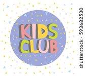 kids club letter sign poster... | Shutterstock .eps vector #593682530