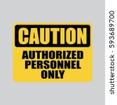 authorized personnel only... | Shutterstock .eps vector #593689700