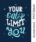 motivational phrase your only... | Shutterstock .eps vector #593728664