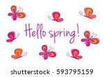 hello spring. greeting card... | Shutterstock .eps vector #593795159