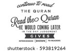 continue to read the quran ... | Shutterstock .eps vector #593819264