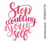 stop doubting yourself.... | Shutterstock .eps vector #594054770
