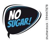 no sugar retro speech balloon   Shutterstock .eps vector #594447878