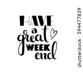 have a great weekend... | Shutterstock .eps vector #594477839