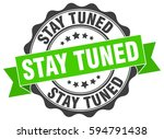 stay tuned. stamp. sticker.... | Shutterstock .eps vector #594791438