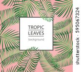 tropic leaves background with... | Shutterstock .eps vector #595067324
