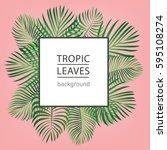 tropic leaves background  | Shutterstock .eps vector #595108274