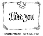 i love you. hand lettered quote.... | Shutterstock .eps vector #595233440