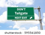 Small photo of Green overhead road sign with a Don't Tailgate Next Exit concept against a partly cloudy sky background.