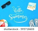 simple say hello to summer... | Shutterstock .eps vector #595718603