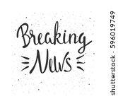 breaking news lettering. hand...   Shutterstock .eps vector #596019749