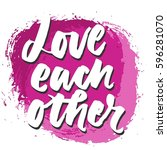 love each other. motivational... | Shutterstock .eps vector #596281070