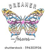 Stock vector colorful butterfly graphic with lettering dreamer forever apparel print vector illustration 596303936