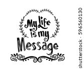 my life is my message.... | Shutterstock .eps vector #596560130
