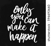 only you can make it happen.... | Shutterstock .eps vector #596693660