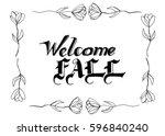 welcome fall hand lettering... | Shutterstock .eps vector #596840240