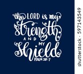 the lord is my strength and my... | Shutterstock .eps vector #597143549