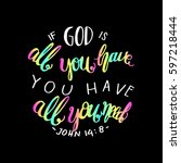 if god is all you have  you... | Shutterstock .eps vector #597218444