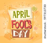 fool day april holiday greeting ... | Shutterstock .eps vector #597313730