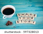 share your story. coffee mug... | Shutterstock . vector #597328013