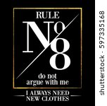 rule 8 do not argue with me. i... | Shutterstock .eps vector #597335168