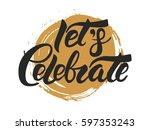 let's celebrate vector hand... | Shutterstock .eps vector #597353243