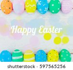 easter eggs painted in pastel... | Shutterstock . vector #597565256