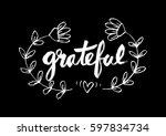 grateful  hand lettering.... | Shutterstock .eps vector #597834734