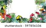 toucans and strelitzia   in... | Shutterstock .eps vector #597856106