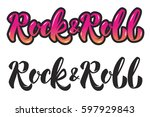 rock and roll. hand lettering...   Shutterstock . vector #597929843