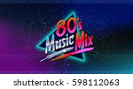 80's music mix. retro style... | Shutterstock .eps vector #598112063