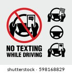 no texting  no cell phone use... | Shutterstock .eps vector #598168829