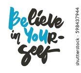believe in yourself.... | Shutterstock .eps vector #598437944
